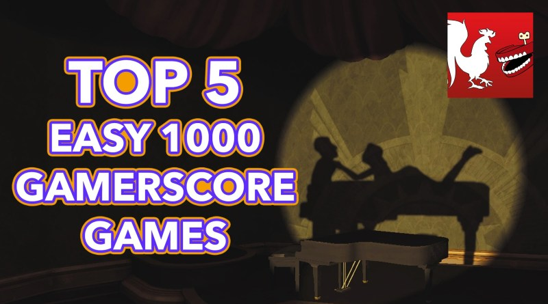 Top 5 Easy 1000 Gamerscore Games