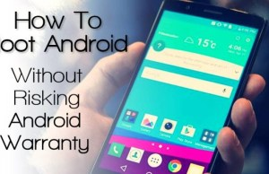 How To Root Any Android Device Without Voiding Warranty