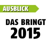 Ausblick: Das bringt 2015