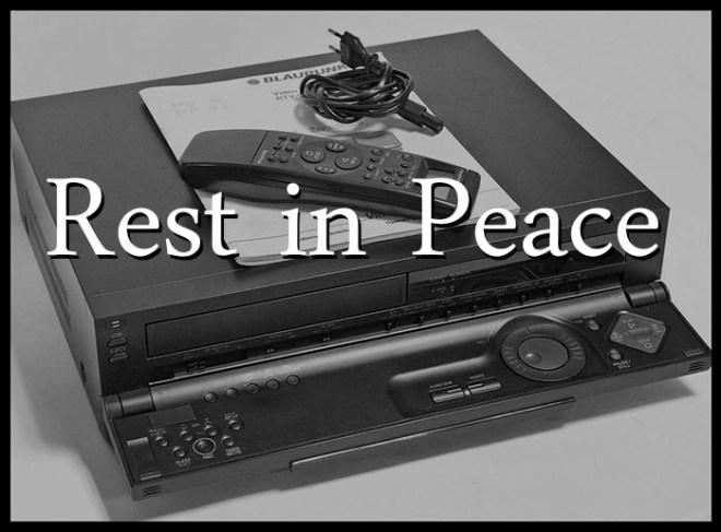 Der VHS Rekorder ist tot_700