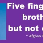Brother-Quotes-Five-fingers-are-Brothers-but-not-equals.-Afghan-Proverb (1)
