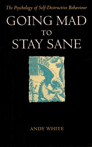 Going Mad to Stay Sane. Reprint.