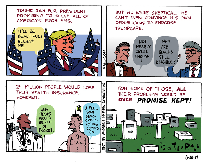 Ted Rall: How TrumpCare Helps Donald Trump Keep His Promises [cartoon]