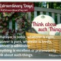 AnExtraordinaryDay.net | Day 11 {31 Extraordinary Days} Think about such Things | Philippians 4:8
