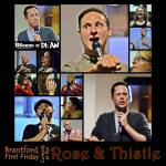 BScene by Dean: First Friday Comedy at The Rose And Thistle