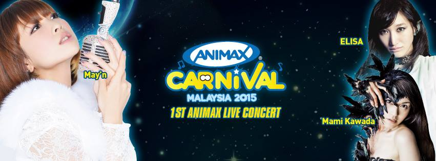 Animax Carnival 2015 Malaysia First Ever Animax LIVE! Concert