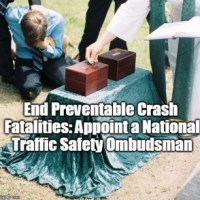 whitehouse.gov PETITION: End preventable crash fatalities/Appoint Nat'l Traffic Safety Ombudsman