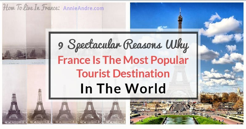 9 spectacular reasons why france is the worlds most for Number one travel destination