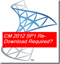 system center 2012 configuration manager service pack 1 configmgr2012 configmgr sccm  ConfigMgr SCCM 2012 SP1 Binaries Updated Re download Required