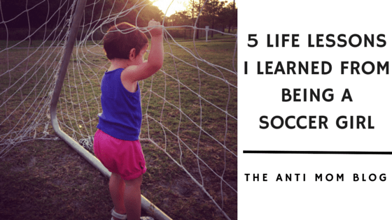 5 Life Lessons I Learned From Being A Soccer Girl