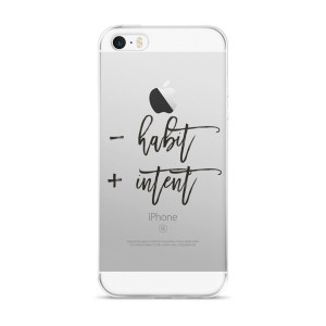 – Habit + Intent iPhone case