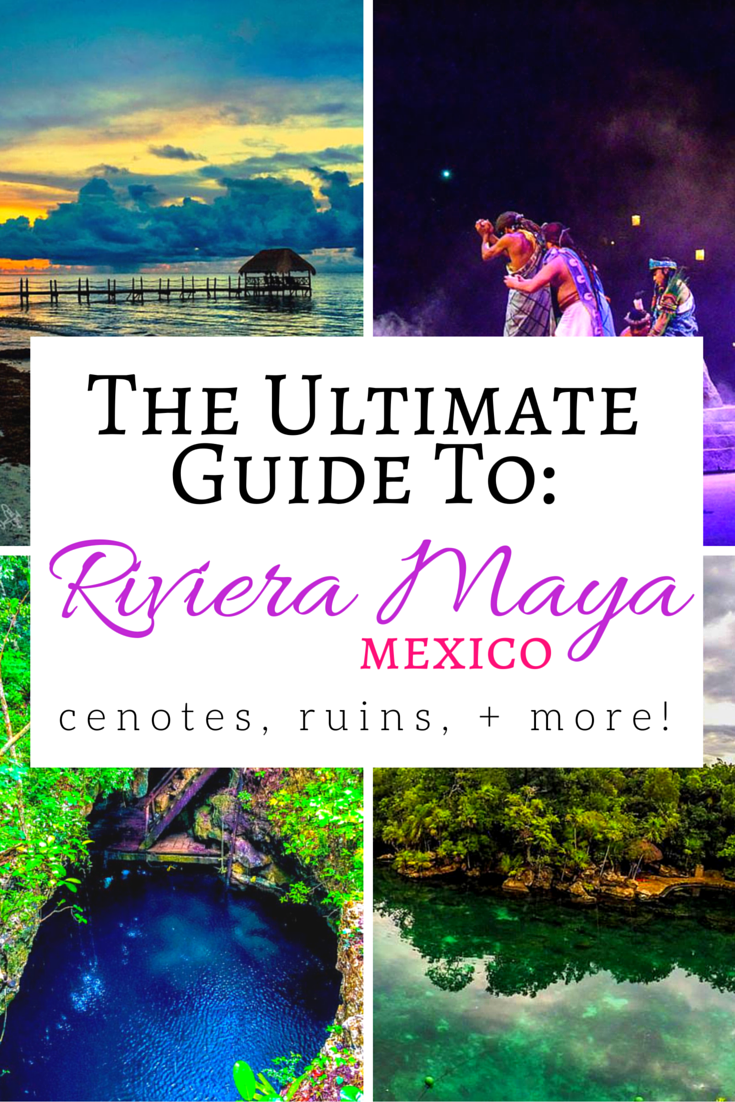Passport Top Things To Do In Riviera Maya, Mexico >> A Mini Guide For
