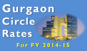 Gurgaon Circle Rates For FY 2014-15