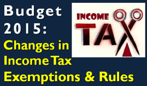 Budget 2015 - Changes in Income Tax Exemptions & Rules
