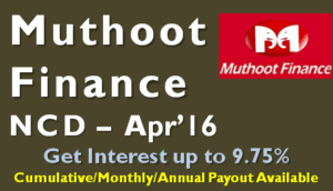 Muthoot Finance NCD – Apr 16 – Should you Invest