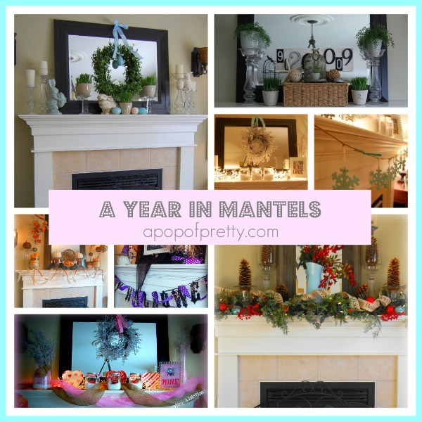 Mantel decor a full year of mantels a pop of pretty for Home decorations canada