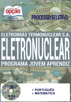 Apostila - PROGRAMA DE JOVEM APRENDIZ - Processo Seletivo ELETRONUCLEAR 2016