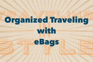Organized Traveling with eBags