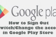 How to Sign Out or Switch/Change the accounts in Google Play Store?