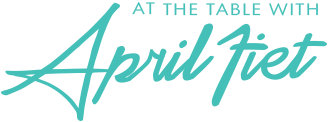 At the Table with April Fiet