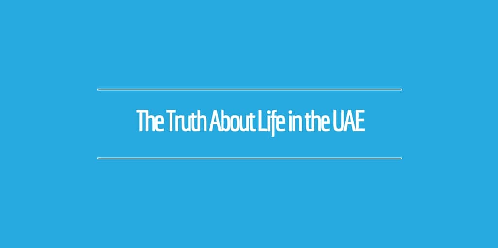 The Truth about Life in the UAE Arabian Notes