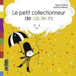 PETIT-COLLECTIONNEUR-DE-COULEURS-LE_ouvrage_popin
