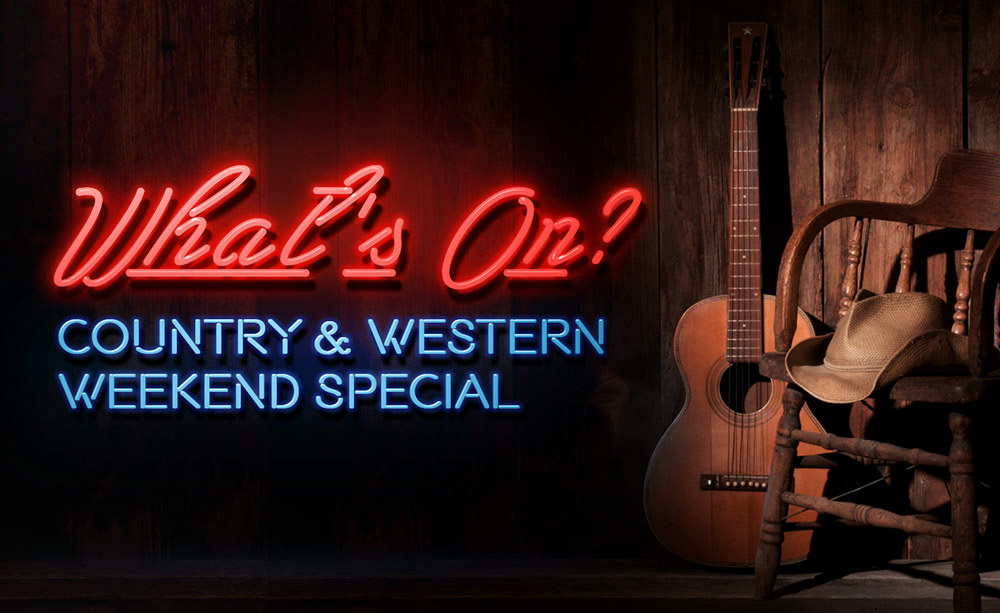 What's On? Country & Western Weekend Special