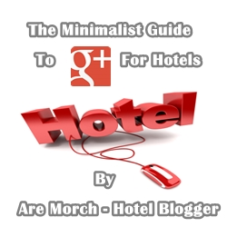The Minimalist Guide to Google Plus for Hotels
