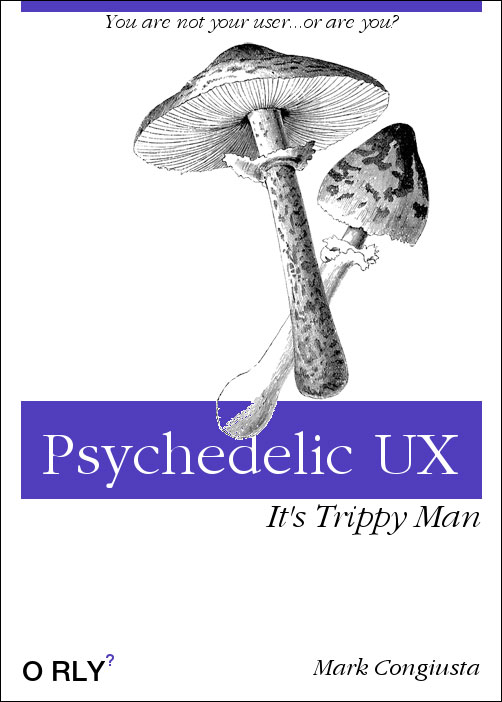 Psychedelic UX. It's Trippy Man.
