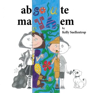 Absolute Mayhem by Kelly Suellentrop