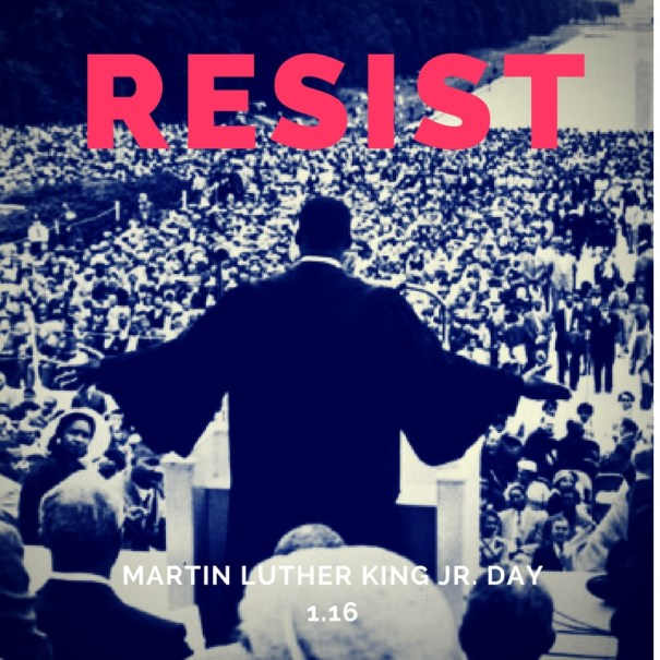 Resist - Martin Luther King Day