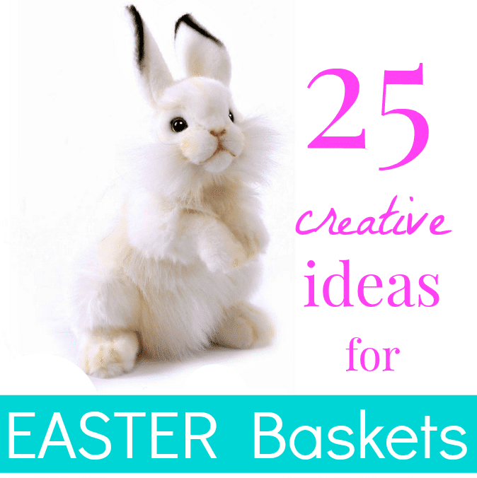 25 Creative Ideas for Easter Baskets for Kids - No Candy 2
