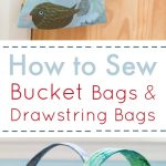Sewing Bucket Bags and Drawstring Bags
