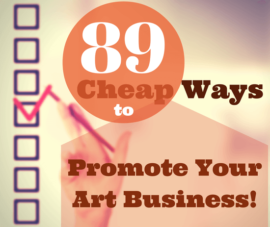 89 Cheap Ways to Promote Your Art Business