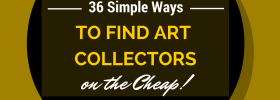 36 Simple Ways to Find Art Collectors