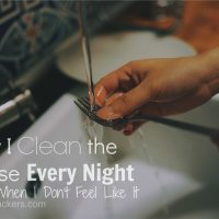 Why I Clean the House Every Night (Even When I Don't Want To)
