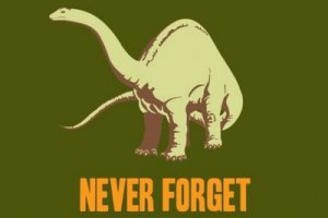 Busted Tees.  Never Forget Dinosaurs.