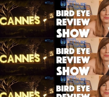 NEW: ACV Bird Eye Review Show (and Cannes remiscence coming this week)…