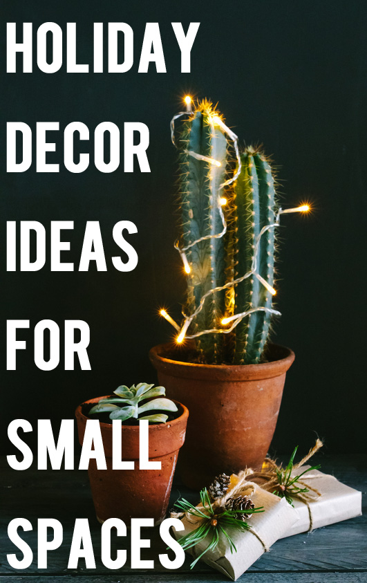 Holiday Decor Ideas For Small Spaces