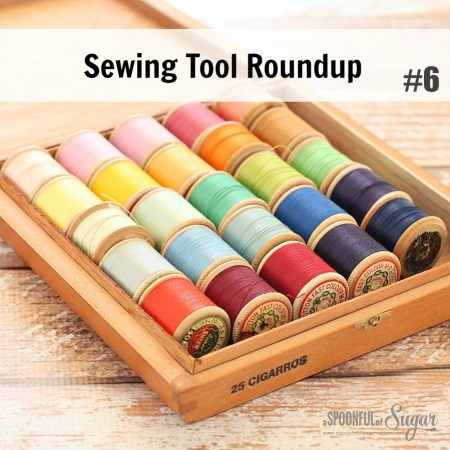 Sewing Tool Roundup #6