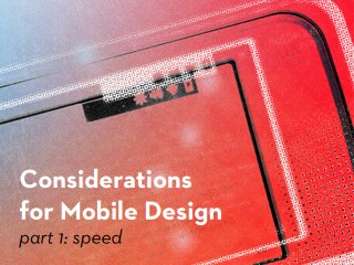 Considerations for Mobile Design: Speed