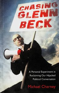Chasing Glenn Beck by Michael Charney