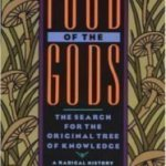 Recommended: Food of the Gods, by Terence McKenna