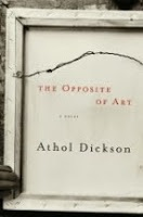 The Opposite of Art, by Athol Dickson