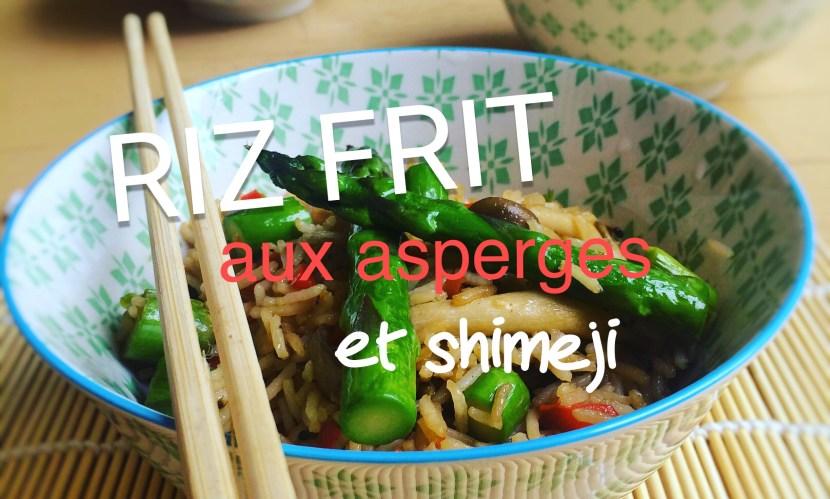 Riz frit aux asperges et shimeji