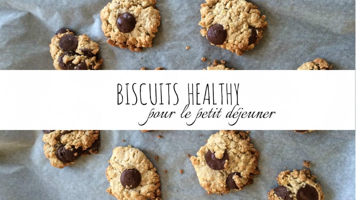 BISCUITS HEALTHY POUR LE PETIT DEJEUNER