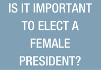is-it-important-to-elect-a-female-president-1