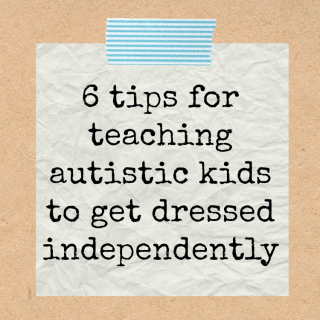 Tips for Teaching Kids with Autism to Dress Themselves {with FREE Printable}