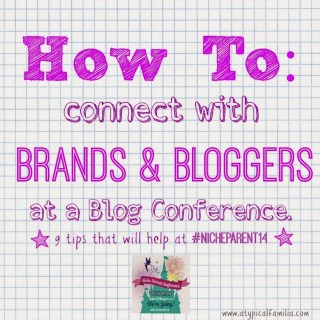 9 Tips To Connect with Brands & Bloggers at #NicheParent14