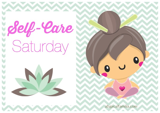 Self-care Saturday Series on Atypical Familia